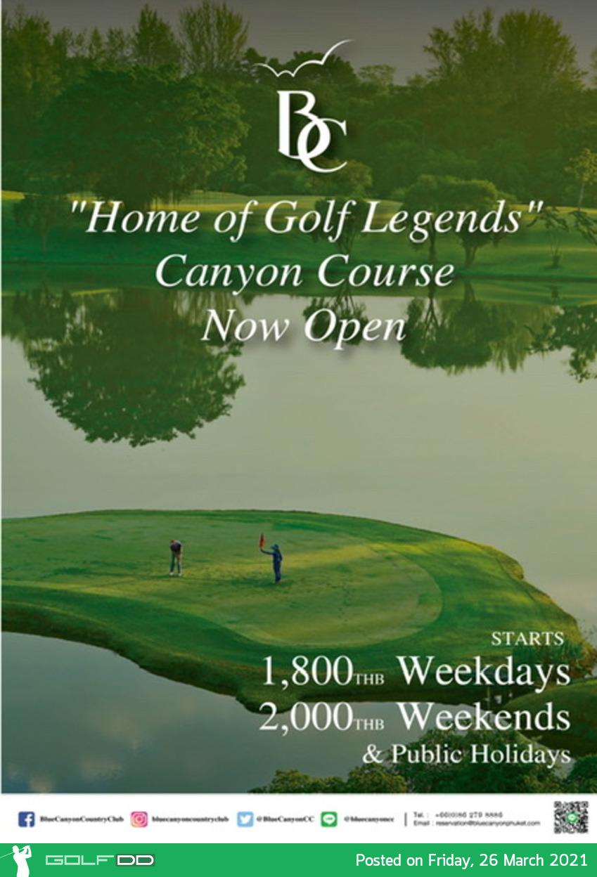 สุดยอดสนามกอล์ฟชิงแชมป์ประเทศไทย Canyon Course ที่บลูแคนยอนคันทรีคลับได้เปิดให้บริการอีกครั้ง