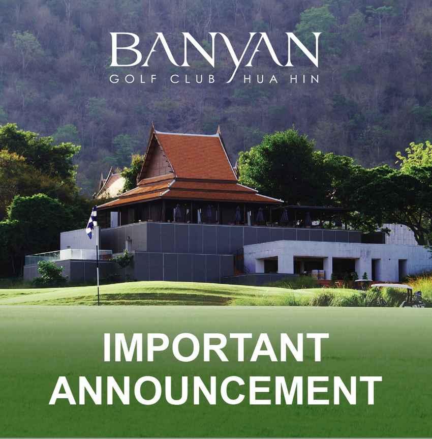 Banyan Golf Hua Hin  ประการ ปิดทำความสะอาด และกลับมาให้บริการใหม่อีกครั้ง วันอาทิตย์ที่ 11 เมษายน 2564
